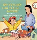 My Teacher Can Teach . . . Anyone