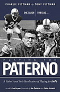 Playing for Paterno One Coach Two Eras A Father & Sons Recollections of Playing for JoePa