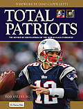 Total Patriots The Definitive Encyclopedia of the World Class Franchise