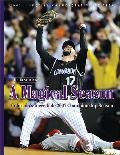 Magical Season Colorados Incredible 2007 Championship Season