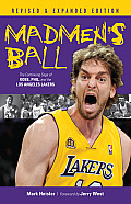 Madmens Ball The Continuing Saga of Kobe Phil & the Los Angeles Lakers