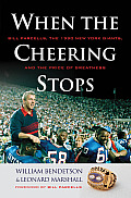 When the Cheering Stops Bill Parcells the 1990 New York Giants & the Price of Greatness