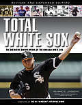 Total White Sox: The Definitive Encyclopedia of the Chicago White Sox
