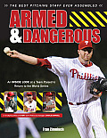 Armed & Dangerous The 2011 Phillies Perfectly Pitched & Poised to Dominate