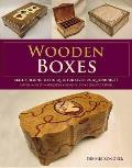 Wooden Boxes: Skill-Building Techniques for Seven Unique Projects