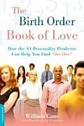 Birth Order Book of Love How the #1 Personality Predictor Can Help You Find The One