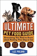 Ultimate Pet Food Guide Everything You Need to Know about Feeding Your Dog or Cat