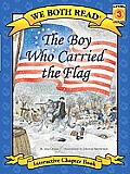 The Boy Who Carried the Flag (We Both Read(hardcover))