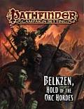 Pathfinder Campaign Setting Belkzen Hold of the Orc Hordes