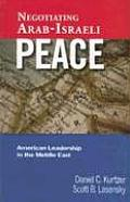 Negotiating Arab Israeli Peace American Leadership in the Middle East