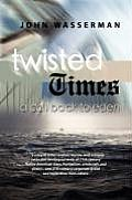 Twisted Times: A Call Back to Eden