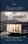 The Biography of a Sea Captain's Life: Written by Himself