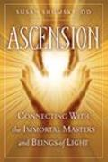 Ascension Connecting with the Immortal Masters & Beings of Light