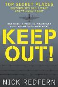 Keep Out Top Secret Places Governments Dont Want You to Know about