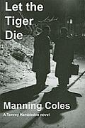 Let the Tiger Die