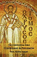 The Chrysostom Bible - Colossians & Philemon: A Commentary