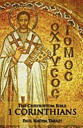 The Chrysostom Bible - 1 Corinthians: A Commentary