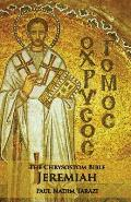 The Chrysostom Bible - Jeremiah: A Commentary