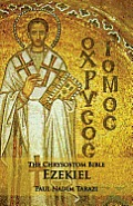 The Chrysostom Bible - Ezekiel: A Commentary
