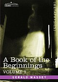 Book of the Beginnings Volume 1