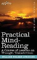 Practical Mind-Reading: A Course of Lessons on Thought Transference
