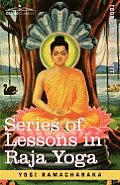 Series of Lessons in Raja Yoga