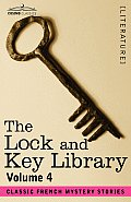 The Lock and Key Library: Classic French Mystery Stories Volume 4