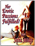 Her Erotic Passions Fulfilled - An Erotic Novel (erotica)