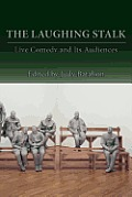 The Laughing Stalk: Live Comedy and Its Audiences