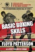 The International Boxing Hall of Fame's Basic Boxing Skills: A Step-By-Step Illustrated Introduction to the Sweet Science