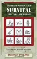 The Ultimate Guide to U.S. Army Survival: Skills, Tactics, and Techniques
