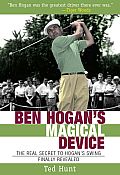 Ben Hogans Magical Device The Real Secret to Hogans Swing Finally Revealed