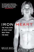 Iron Heart The True Story Of How I Came