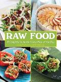 Raw Food A Complete Guide For Every Meal Of