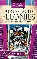 Fudge Laced Felonies A Summer Meadows Mystery