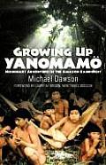 Growing Up Yanomamo: Missionary Adventures in the Amazon Rainforest