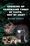 Growing Up Yanomam? Today: By Faith, Not by Sight