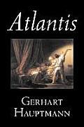 Atlantis by Gerhart Hauptmann, Fiction, Classics, Literary