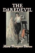 The Daredevil by Maria Thompson Daviess, Fiction, Classics, Literary