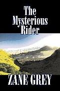 The Mysterious Rider by Zane Grey, Fiction, Westerns, Historical