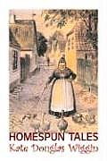 Homespun Tales by Kate Douglas Wiggin, Fiction, Historical, United States, People & Places, Readers - Chapter Books