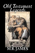 Old Testament Legends by M. R. James, Fiction, Classics, Horror