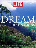 Dream Destinations 100 of the Worlds Best Vacations