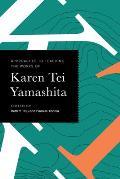 Approaches to Teaching the Works of Karen Tei Yamashita