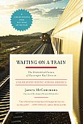 Waiting On A Train A Year Riding America