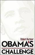 Obamas Challenge Americas Economic Crisis & the Power of a Transformative Presidency