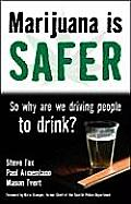Marijuana Is Safer So Why Are We Driving People to Drink