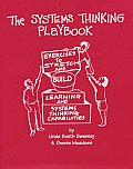 The Systems Thinking Playbook: Exercises to Stretch and Build Learning and Systems Thinking Capabilities [With DVD]
