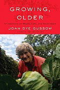 Growing Older A Chronicle of Death Lifed Vegetables