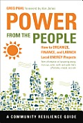 Power from the People How to Organize Finance & Launch Local Energy Projects